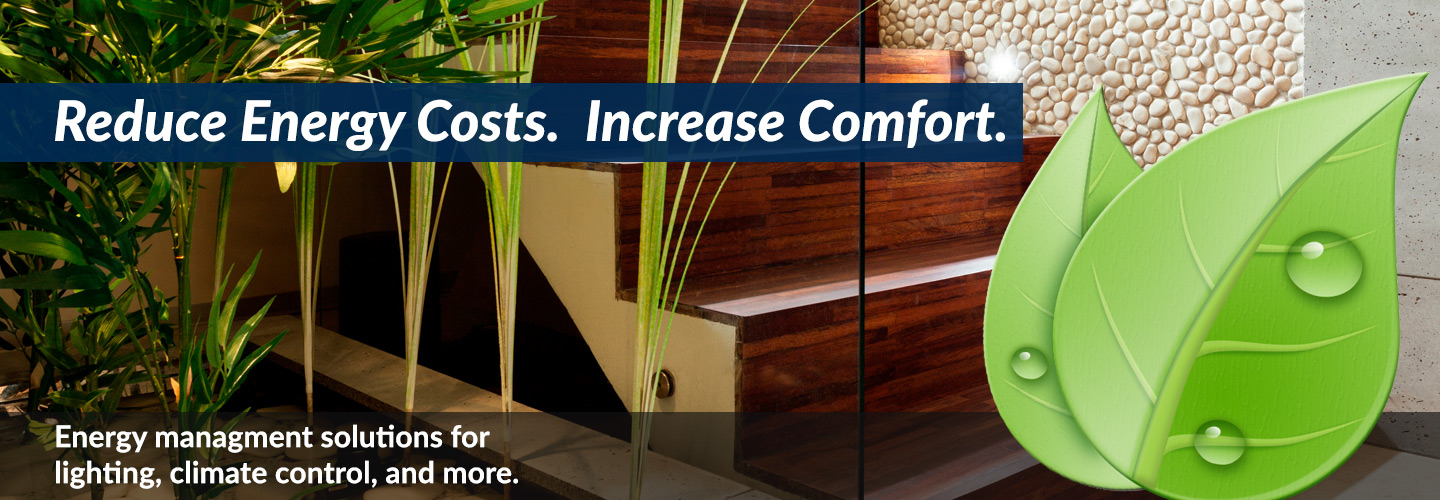 Reduce Energy Cost. Increase Comfort.